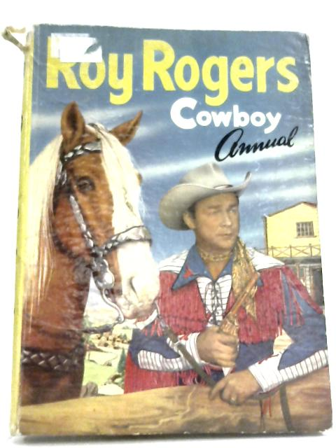 Roy Rogers Cowboy Annual By Anon