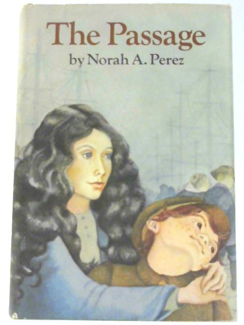 The Passage By Perez, Norah A.