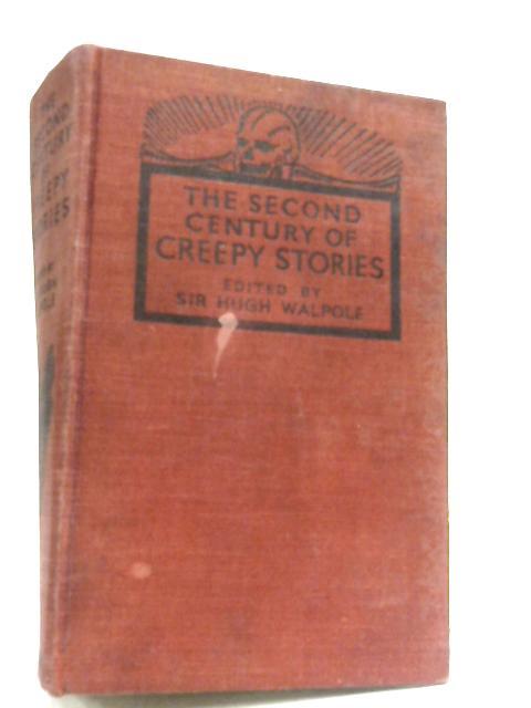 The Second Century Of Creepy Stories by Sir Hugh Walpole (Editor)