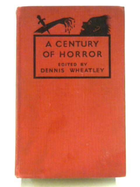A Century of Horror Stories by Dennis Wheatley