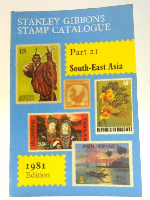 Stanley Gibbons Stamp Catalogue, Part 21, South East Asia by Gibbons, Stanley
