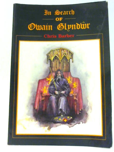 In Search of Owain Glyndwr by Barber, Chris