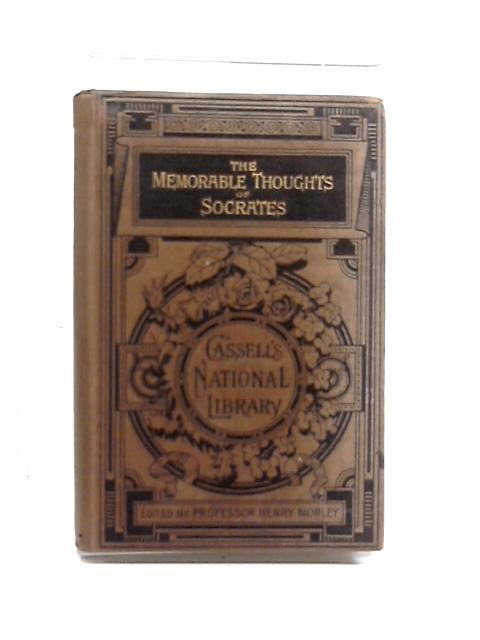 The Memorable Thoughts of Socrates (Cassell's National library) by Xenophon Memorabilia