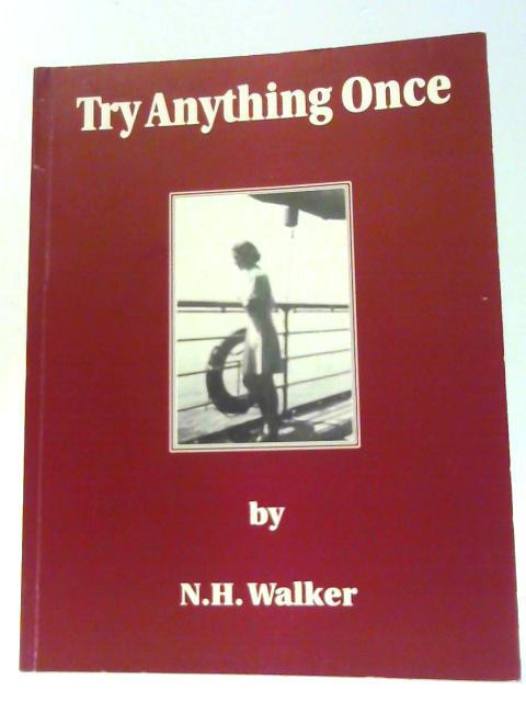 Try Anything Once by Walker, N.H.