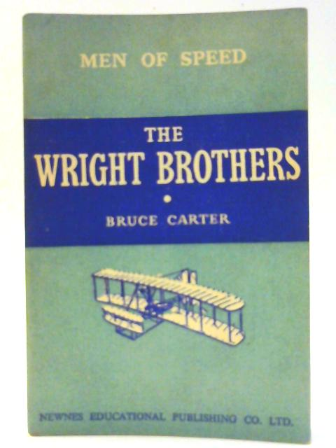 The Wright Brothers (Men of Speed Series) by Carter, Bruce
