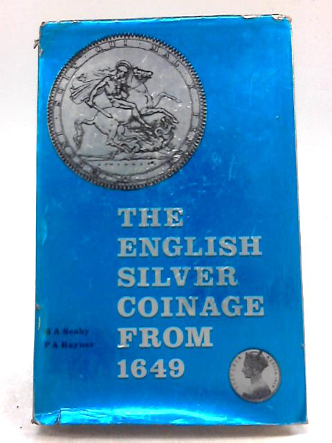 English Silver Coinage from 1649 by Seaby, H.A.