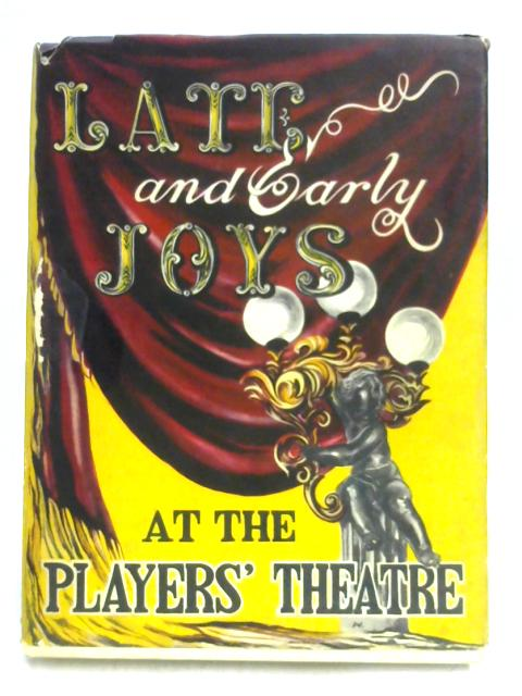 Late and Early Joys at the Players' Theatre by Paul Sheridan