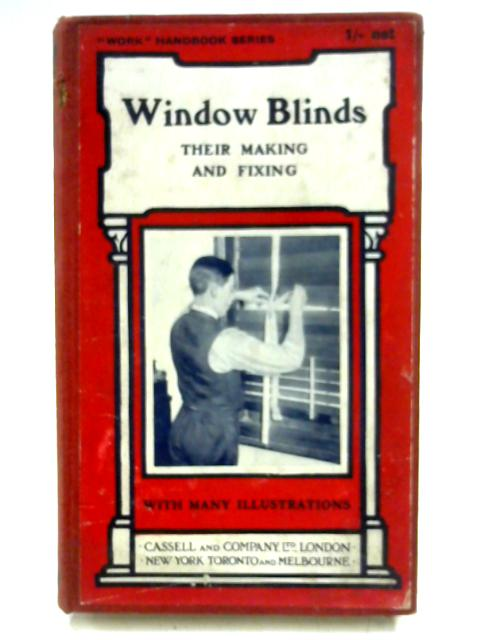 Window Blinds: Their Making and Fixing by P.N. Hasluck