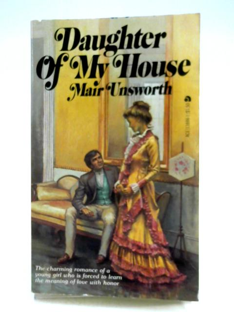 Daughter of my House By Mair Unsworth