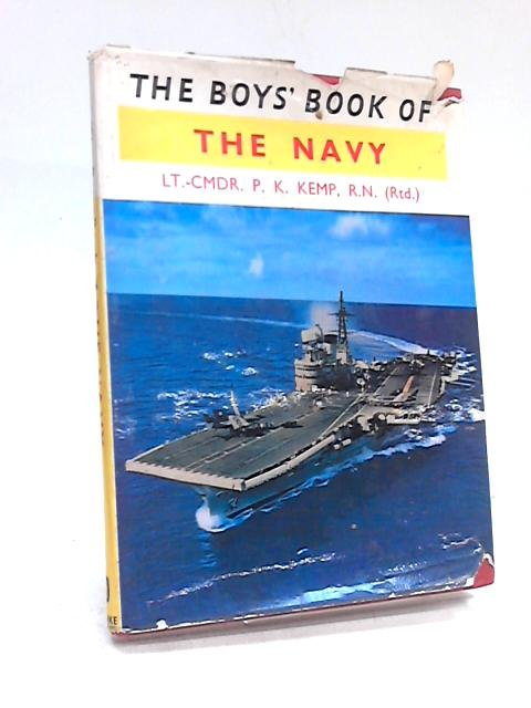 The Boys Book of the Navy By P K Kemp