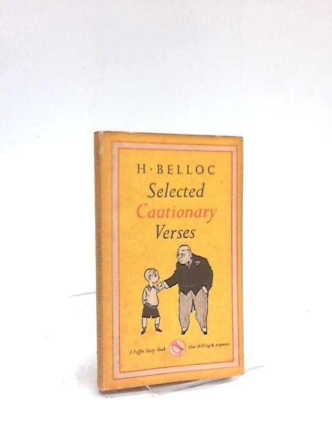 Selected Cautionary Verses. by H. Belloc