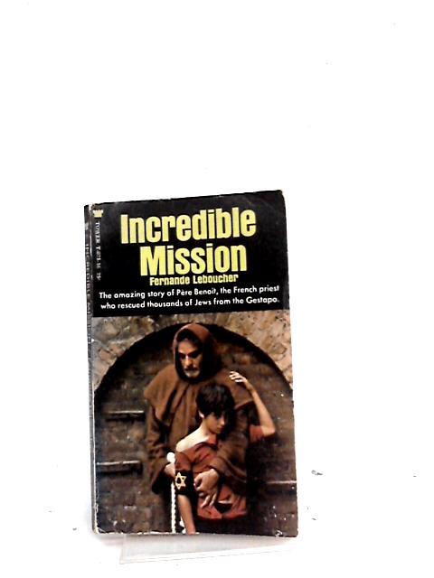 Incredible Mission By Fernande Leboucher