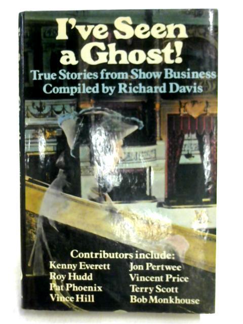 I've Seen A Ghost by Richard Davis