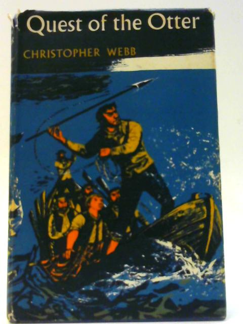 Quest Of The Otter Illustrated by William Stobbs. By Webb, Christopher.