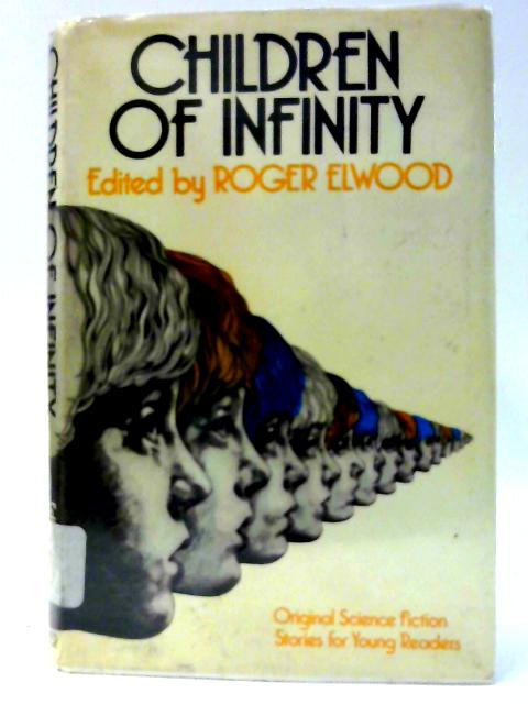 The Children of Infinity by Roger Elwood