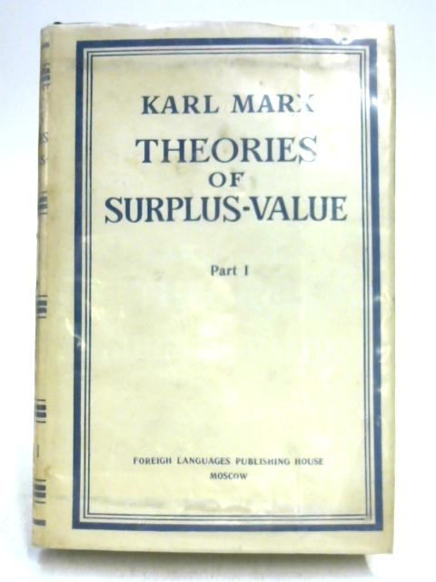 Theory of Surplus Value Part I by Karl Marx
