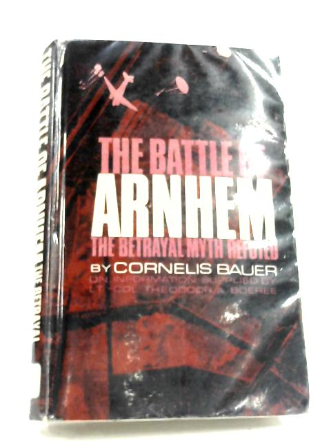 The Battle Of Arnhem By Cornelis Bauer
