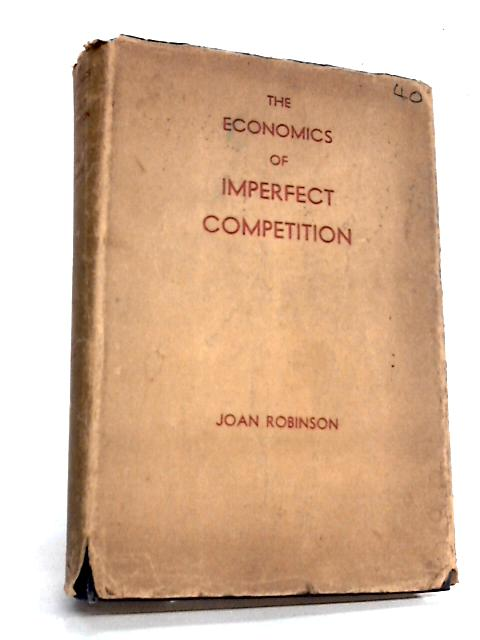 The Economics Of Imperfect Competition by Joan Robinson
