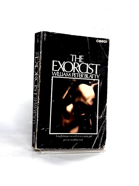 William Peter Blatty on The Exorcist from Novel to Film by Blatty, William Peter
