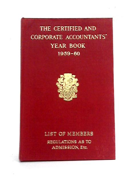 The Certified And Corporate Accountants Year book 1959-60 by Anon