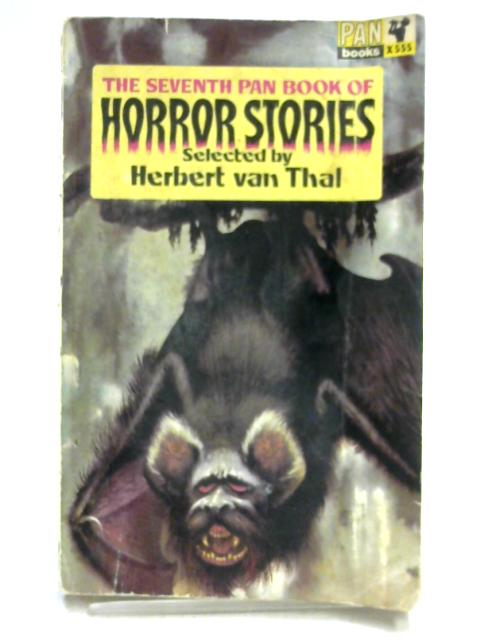 The Seventh Pan Book of Horror Stories by Selected by H. Van Thal