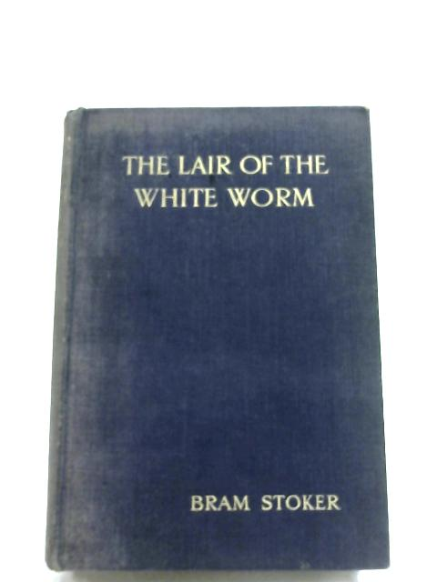 The Lair Of The White Worm by Bram Stoker
