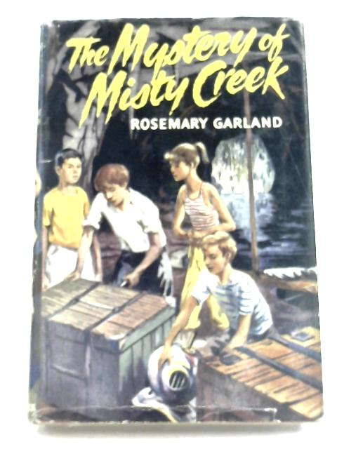 The Mystery Of Misty Creek By Rosemary Garland