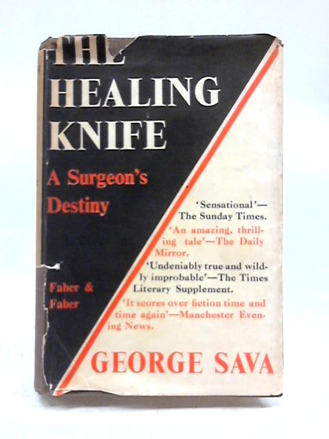 The Healing Knife: A Surgeon's Destiny by George Sava