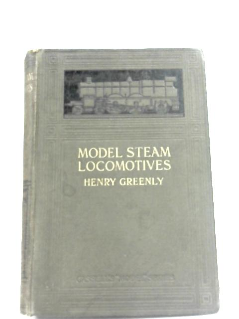 Model Steam Locomotives by Henry Greenly