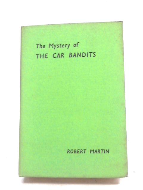 The Mystery of the Car Bandits by Robert Martin