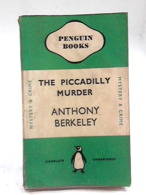 The Piccadilly Murder by Anthiny Berkeley