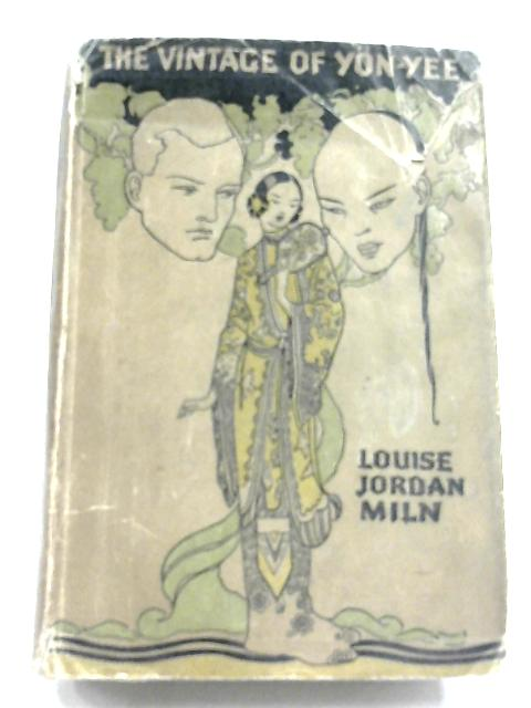 The Vintage Of Yon-Yee by Louise Jordan Miln
