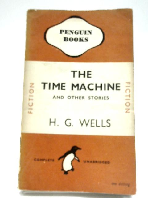 The Time Machine, And Other Stories by H. G. Wells