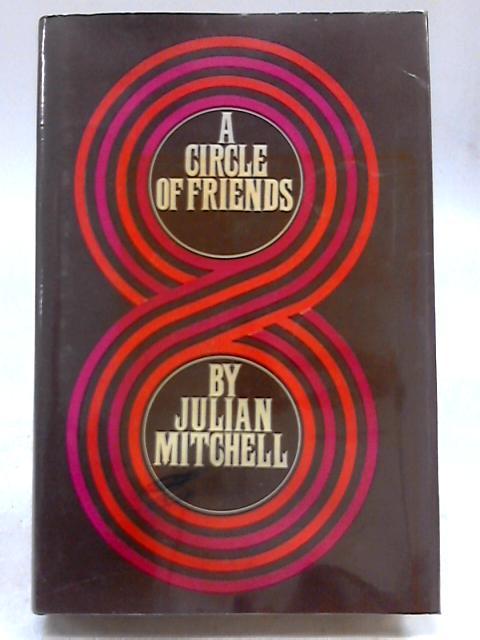 Circle of Friends By Julian Mitchell