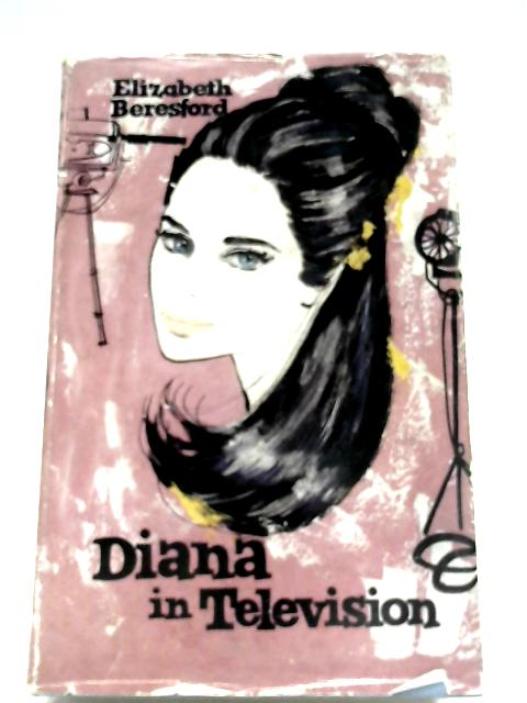 Diana In Television by Elisabeth Beresford