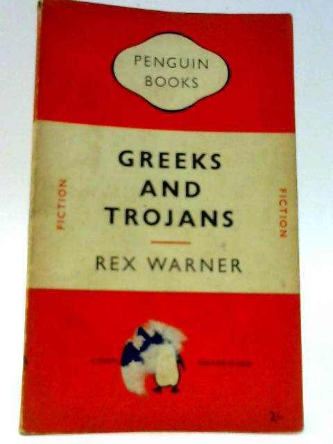 Greek and Trojans by Warner, R