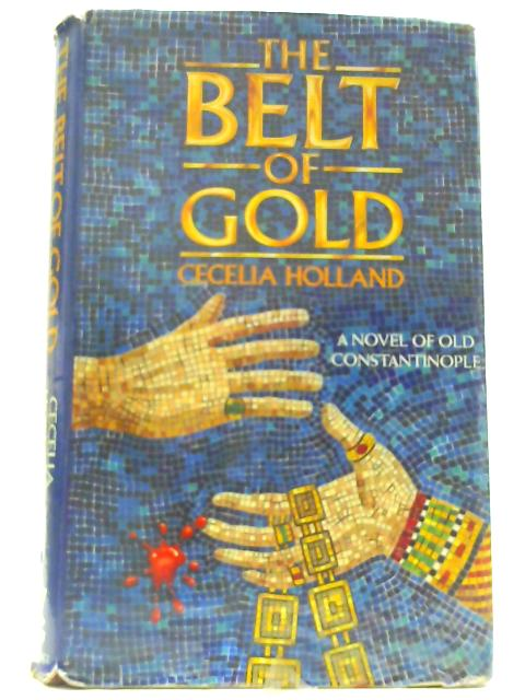 The Belt of Gold By Holland, Cecelia