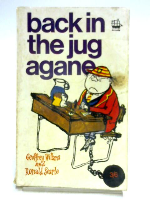 Back in the Jug Agane by Geoffrey Willans & Ronald Searle