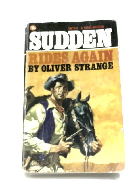 Sudden Rides Again by Oliver Strange