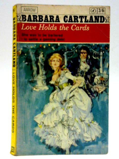 Love Holds The Cards by Cartland, Barbara