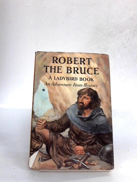 Robert the Bruce (Ladybird books) By Peach, Lawrence du Garde