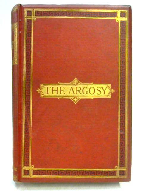 The Argosy: A Magazine of Tales, Travels, Essays & Poems, Midsummer Volume by Various