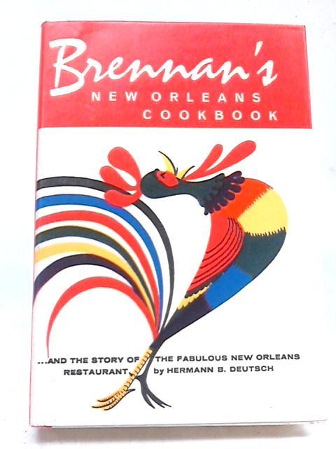 Brennan's New Orleans Cookbook by HB Deutsch