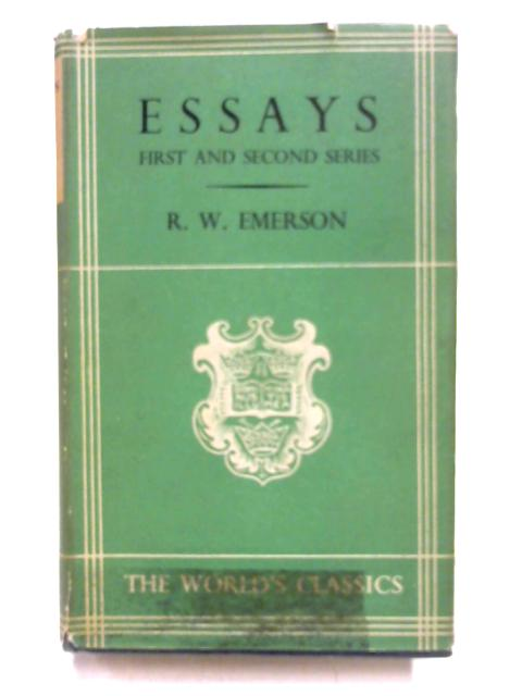 Essays of Emerson: First and Second Series by Ralph W. Emerson