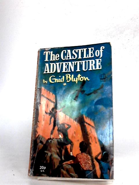 The Castle of Adventure by Blyton, Enid