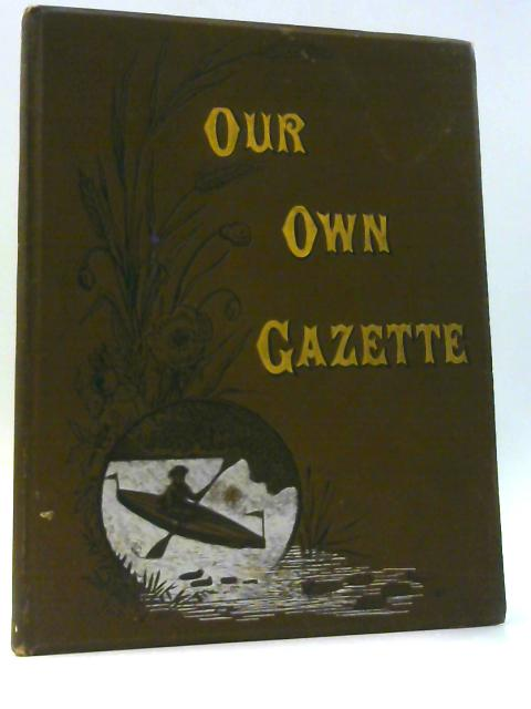 Our Own Gazette volume VII - selection of 5 by Mrs Stephen Menzies