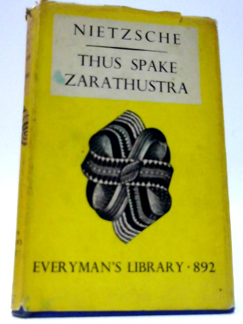 Thus Spake Zarathustra: by Nietzsche, F.W