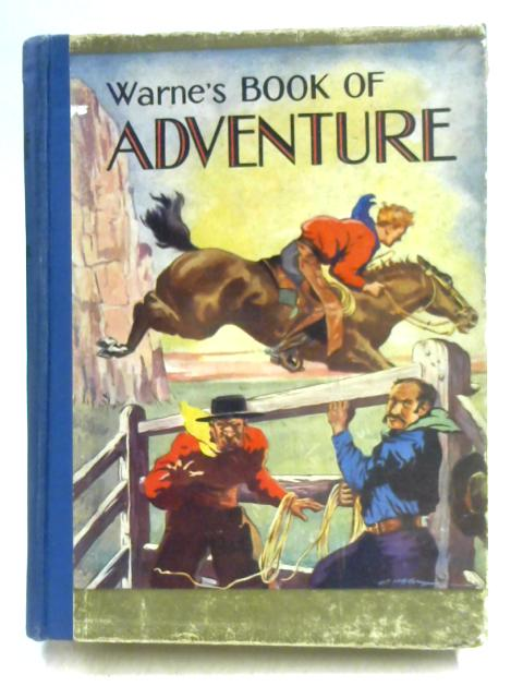 Warne's Book of Adventure by Ed. by F.A.M. Webster