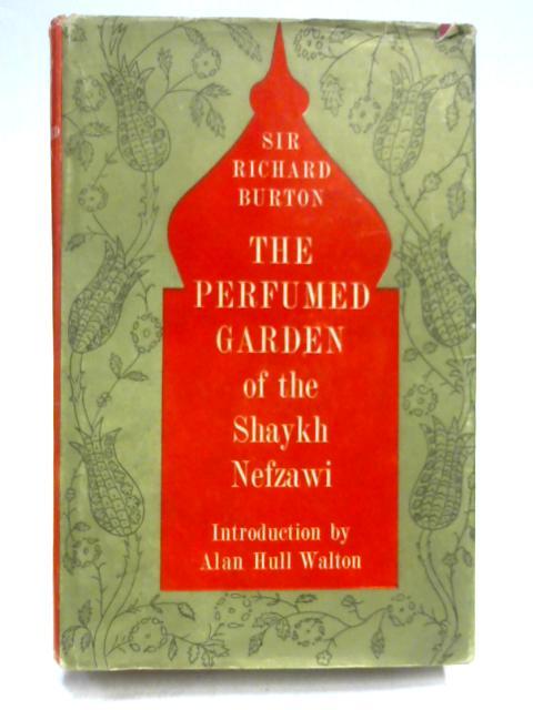 The Perfumed Garden of the Shaykh Nefzawi by R.F. Burton