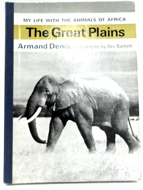 My Life With The Animals Of Africa: The Great Plains by Armand Denis